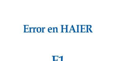 ERROR E1 en HAIER